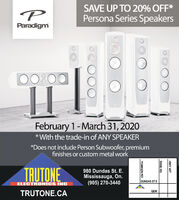SAVE UP TO 20% OFF*Persona Series SpeakersParadigm00800February 1- March 31, 2020*With the trade-in of ANY SPEAKER*Does not include Person Subwoofer, premiumfinishes or custom metal workTRUTONE980 Dundas St. E.Mississauga, On.(905) 270-3440DUNDAS ST EELECTRONICS INCQEWTRUTONE.CAHWY 427DIXIE RDTOMKEN RDBLURRY SAVE UP TO 20% OFF* Persona Series Speakers Paradigm 00800 February 1- March 31, 2020 *With the trade-in of ANY SPEAKER *Does not include Person Subwoofer, premium finishes or custom metal work TRUTONE 980 Dundas St. E. Mississauga, On. (905) 270-3440 DUNDAS ST E ELECTRONICS INC QEW TRUTONE.CA HWY 427 DIXIE RD TOMKEN RD BLURRY