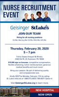 NURSE RECRUITMENTEVENTGeisinger StLukeisJOIN OUR TEAMHiring for all nursing positionsICU RNs  Med Surg RNS  ED RNS  PACU RNs  APU RNsThursday, February 20, 20205 -7 pmFolino Estate Vineyard & Winery2340 Old Rt. 22, Kutztown, PA 19530$10,000 sign on bonuses, competitive compensation,flexible scheduling, tuition reimbursement, generousmedical benefits and much more!Bring your passion. Be part of delivering qualityand compassionate care.Kindly RSVP by Monday, February 17th by callingSt. Luke's InfoLink at 1-866-STLUKES (785-8537) Option 4.Visit GeisingerStLukes.org to learn more.NEW HOSPITALNOW OPEN NURSE RECRUITMENT EVENT Geisinger StLukeis JOIN OUR TEAM Hiring for all nursing positions ICU RNs  Med Surg RNS  ED RNS  PACU RNs  APU RNs Thursday, February 20, 2020 5 -7 pm Folino Estate Vineyard & Winery 2340 Old Rt. 22, Kutztown, PA 19530 $10,000 sign on bonuses, competitive compensation, flexible scheduling, tuition reimbursement, generous medical benefits and much more! Bring your passion. Be part of delivering quality and compassionate care. Kindly RSVP by Monday, February 17th by calling St. Luke's InfoLink at 1-866-STLUKES (785-8537) Option 4. Visit GeisingerStLukes.org to learn more. NEW HOSPITAL NOW OPEN