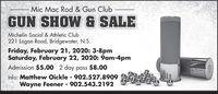 Mic Mac Rod & Gun ClubGUN SHOW & SALEMichelin Social & Athletic Club221 Logan Road, Bridgewater, N.S.Friday, February 21, 2020: 3-8pmSaturday, February 22, 2020: 9am-4pmAdmission $5.00 2 day pass $8.00Info: Matthew Oickle - 902.527.8909Wayne Feener 902.543.2192%3D%3D Mic Mac Rod & Gun Club GUN SHOW & SALE Michelin Social & Athletic Club 221 Logan Road, Bridgewater, N.S. Friday, February 21, 2020: 3-8pm Saturday, February 22, 2020: 9am-4pm Admission $5.00 2 day pass $8.00 Info: Matthew Oickle - 902.527.8909 Wayne Feener 902.543.2192 %3D %3D