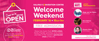 EAST COASTMUS CARTISTHALIFAX CONVENTION CENTREPERFORMANCES:WelcomeWeekendBinglyBingly and the Rogues10:15-10.45amCome ow wWE'REOPENFEBRUARY 16  10AM-1PMTerra SpencerI15-11:45amFREE ADMISSIONTasteMuseum PlecesEnjoy live music from ECMA artists,family friendly activities, prize draws,and take in the Centre's spectacularviews of the city.1215-12:45pmOF NOVA SCOTIAUE Plus try delicious localsamples from Taste of NovaFull event details:Scotia members!HalifaxConventionCentre.com EAST COAST MUS C ARTIST HALIFAX CONVENTION CENTRE PERFORMANCES: Welcome Weekend Bingly Bingly and the Rogues 10:15-10.45am Come ow w WE'RE OPEN FEBRUARY 16  10AM-1PM Terra Spencer I15-11:45am FREE ADMISSION Taste Museum Pleces Enjoy live music from ECMA artists, family friendly activities, prize draws, and take in the Centre's spectacular views of the city. 1215-12:45pm OF NOVA SCOTIA UE Plus try delicious local samples from Taste of Nova Full event details: Scotia members! HalifaxConventionCentre.com