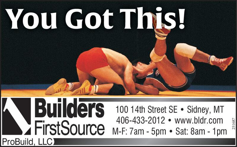 You Got This!BuildersFirstSource100 14th Street SE  Sidney, MT406-433-2012  www.bldr.comM-F: 7am - 5pm  Sat: 8am - 1pmProBuild, LLCI251687 You Got This! Builders FirstSource 100 14th Street SE  Sidney, MT 406-433-2012  www.bldr.com M-F: 7am - 5pm  Sat: 8am - 1pm ProBuild, LLCI 251687