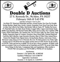 "RANNOTIVANIRINNSYIVANIAUCTIONERSUCTIONELRSATIONASOCIATIONDouble D Auctions27 S. Kennedy Dr., McAdoo, PA 18237February 14th @ 5:45 PMVoted Best Auctioneers 3 Years in a RowLite Rider PTC Motorized Wheelchair and Buzz Around Scooter, New Euro Pro PortableSewing Machine, Maple Desk, Jewelry Armoire, Serpentine Frony Drop Front Desk, Brass& Glass Top Coffee & End Tables, Oak Kitchen Table & Chairs, 50"" Toshiba Flat ScreenTV, Waterfall Vanity, Dry Sink, Room Divider, 6 Legged Table, Copper Lined Smoke Stand,Bubble Gum Machines, Old Pictorial Family Bible, Sentry Survivor Safe, New Condition 1990sComics, ERNO Soda Bottles, Tin Cannister Sets, Tin 8 O'Clock Coffee Tin, Hess Trucks, DairyBottles, Depression Sugar & Creamers, Decanters, Brass School Bells, National HandcraftCraft Kits, Bell Collection, Large Decorative Roosters, Blue & White China Animal Pieces,Fenton Owl, Beaded Fruit, Figural Juicers, Sewing Rocker, Buttons, Anniversary Clocks,Hurricane Lamps, Boxes of 33 & 1/3 Records, Box Lots. We hold auctions every Friday night.Auctions start at 5:45 PM for box lots regular auction starts at 6 PM. Preview for the auctionat 4:30 PM. Chairs and food are available. We do not have a buyer's premium. All Major creditcards are accepted. Find us on Facebook and on EstateSale.com #5479. We accept Estate Sales,Down Sizing, On Site Sales, Consignment Sales and Liquidations. Office number is570-455-7965 Cell numbers are 570-578-3089 or 570-956-1471 for KathleenAuctioneersDominic J. De Spirito SR. AU005540Kathleen Wilkinson Coll AU005797Apprentice AuctioneerDominic J. De Spirito Jr. AA019472 RANNOTIVANI RINNSYIVANIA UCTIONERS UCTIONELRS ATION ASOCIATION Double D Auctions 27 S. Kennedy Dr., McAdoo, PA 18237 February 14th @ 5:45 PM Voted Best Auctioneers 3 Years in a Row Lite Rider PTC Motorized Wheelchair and Buzz Around Scooter, New Euro Pro Portable Sewing Machine, Maple Desk, Jewelry Armoire, Serpentine Frony Drop Front Desk, Brass & Glass Top Coffee & End Tables, Oak Kitchen Table & Chairs, 50"" Toshiba Flat Screen TV, Waterfall Vanity, Dry Sink, Room Divider, 6 Legged Table, Copper Lined Smoke Stand, Bubble Gum Machines, Old Pictorial Family Bible, Sentry Survivor Safe, New Condition 1990s Comics, ERNO Soda Bottles, Tin Cannister Sets, Tin 8 O'Clock Coffee Tin, Hess Trucks, Dairy Bottles, Depression Sugar & Creamers, Decanters, Brass School Bells, National Handcraft Craft Kits, Bell Collection, Large Decorative Roosters, Blue & White China Animal Pieces, Fenton Owl, Beaded Fruit, Figural Juicers, Sewing Rocker, Buttons, Anniversary Clocks, Hurricane Lamps, Boxes of 33 & 1/3 Records, Box Lots. We hold auctions every Friday night. Auctions start at 5:45 PM for box lots regular auction starts at 6 PM. Preview for the auction at 4:30 PM. Chairs and food are available. We do not have a buyer's premium. All Major credit cards are accepted. Find us on Facebook and on EstateSale.com #5479. We accept Estate Sales, Down Sizing, On Site Sales, Consignment Sales and Liquidations. Office number is 570-455-7965 Cell numbers are 570-578-3089 or 570-956-1471 for Kathleen Auctioneers Dominic J. De Spirito SR. AU005540 Kathleen Wilkinson Coll AU005797 Apprentice Auctioneer Dominic J. De Spirito Jr. AA019472"