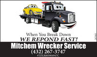 When You Break DownWE REPOND FAST!Mitchem Wrecker Service(432) 267-3747#TDLR005904947C287005 When You Break Down WE REPOND FAST! Mitchem Wrecker Service (432) 267-3747 #TDLR005904947C 287005