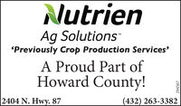NutrienAg SolutionsTM'Previously Crop Production Services'A Proud Part ofHoward County!2404 N. Hwy. 87(432) 263-3382294567 Nutrien Ag Solutions TM 'Previously Crop Production Services' A Proud Part of Howard County! 2404 N. Hwy. 87 (432) 263-3382 294567