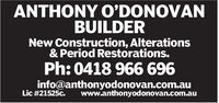 ANTHONY O'DONOVANBUILDERNew Construction, Alterations& Period Restorations.Ph: 0418 966 696info@anthonyodonovan.com.auLic #21525c.www.anthonyodonovan.com.au ANTHONY O'DONOVAN BUILDER New Construction, Alterations & Period Restorations. Ph: 0418 966 696 info@anthonyodonovan.com.au Lic #21525c. www.anthonyodonovan.com.au