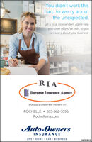 You didn't work thishard to worry aboutthe unexpected.Let a local independent agent helpyou cover all you've built, so youcan worry about your business.GeatRIA  Rochelle Insurance AgencyA Division of Dimond Bros. Insurance, LLCROCHELLE  815-562-5596Rochellelns.comAuto-OwnersINSURANCELIFE · HOME · CAR · BUSINESS06282018 You didn't work this hard to worry about the unexpected. Let a local independent agent help you cover all you've built, so you can worry about your business. Geat RIA   Rochelle Insurance Agency A Division of Dimond Bros. Insurance, LLC ROCHELLE  815-562-5596 Rochellelns.com Auto-Owners INSURANCE LIFE · HOME · CAR · BUSINESS 06282018
