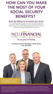 HOW CAN YOU MAKETHE MOST OF YOURSOCIAL SECURITYBENEFITS?Start by talking to someone you know.You're almost ready to retire and still, you've got questions:How can I take full advantage of my social security benefit?When should I start collecting? Meeting with an NCU Financialadvisor will help you break down the process.NCU FNANCIALRETIREMENT · INSURANCE  WEALTH MANAGEMENTTo us you're family.Proudly located at Navigant Credit Union.401.233.4337STEVE LAVERGNE, FinancialMARIA DOUKAS, CoordinatorJEFF GAGNON, Financial AdvisorSecurities sold, advisory services offered through CUNA Brokerage Services, Inc. (CBSI), member FINRA/SIPC, a registeredbroker/dealer and investment advisor. CBSI i under contract with the financial institution to make securities available tomembers. Not NCUANCUSIF/FDIC insured, May Lose Value, No Financial Institution Guar-antee. Not a deposit of any financialinstitution. CUNA Brokerage Services, Inc., is a registered broker/dealer in al Sity states of the United States of America.Representatives are not Social Security experts. To discuss your specif-ic SSA benefits questions, please contact the SSA office inyour area. FR-2036006.1-0218-0320 HOW CAN YOU MAKE THE MOST OF YOUR SOCIAL SECURITY BENEFITS? Start by talking to someone you know. You're almost ready to retire and still, you've got questions: How can I take full advantage of my social security benefit? When should I start collecting? Meeting with an NCU Financial advisor will help you break down the process. NCU FNANCIAL RETIREMENT · INSURANCE  WEALTH MANAGEMENT To us you're family. Proudly located at Navigant Credit Union. 401.233.4337 STEVE LAVERGNE, Financial MARIA DOUKAS, Coordinator JEFF GAGNON, Financial Advisor Securities sold, advisory services offered through CUNA Brokerage Services, Inc. (CBSI), member FINRA/SIPC, a registered broker/dealer and investment advisor. CBSI i under contract with the financial institution to make securities available to members. Not NCUANCUSIF/FDIC insu