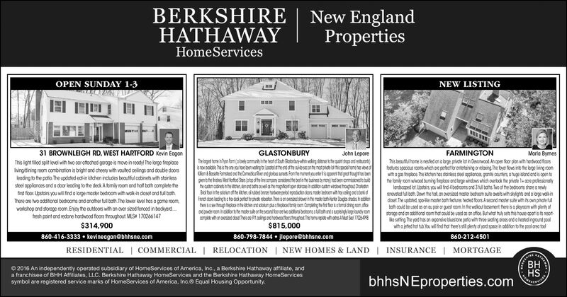 BERKSHIREHATHAWAYEnglandPropertiesNewHomeServicesNEW LISTINGOPEN SUNDAY 1-331 BROWNLEIGH RD, WEST HARTFORD Kevin EogenFARMINGTONGLASTONBURYJohn LeporeAntetest dSaun Gostryahkirg dtroe tte pot dpnd estuontso oloe hesheone ou toe been vatng t lacdeddtentdheadente not prie ls his pcl tune es iesdndgloioa s kon henonet ounte tspoet td ged hougitha benpenthe ts lsott Sanate dhe heompen ardet te bese te aiea non tatben commissnedt ultheastm cabinets n he iten dinant bahs elshenopfortopen stae odditon austn wndoe houghat hattonBa trntesirun af teitte si tated bore todopetd epnduden do nor etont toy osing ard obarFench doon lendirgbaha d petett pide ooten hetsmoesied toernte nokr bahur Dougs sodes h atfentee iee haugh heie inhe ithe ard situn das festostoniy con Carpiteg he fs toris stmd deg cen sfeMorla BymesThis beauftul home s nested on a large, private lot in Deronwood An open for plan with hardvood foorstues spadious rooms ahich ore pertect for entertaining orelaing The bye fovs int he loge lving roomwith a gas freploce. The ichen hes stainkess ste oplonces ganle courters, o huge slond and is apen tohe famly room wvood buning fegloce and lorge windows which overiook he private 1 oce protessondlylandscoped lot. Upstairs, you wil fnd 4 bedrooms ond 3 tul bathts. Two of he bedooms share o neulyenovded u boh. Doun he hal anoversied master bedroom sule ovals with shights ond o lage valindoset. The updoed spoike naster both feotures heated foors A second master sute with ts own private tubath could be used os an au por or guet oom in he waliout besement hereis a ployoom with plerty ofsornge and on addifiond room that could be used as on ofioe. But what tuly sets tis touse opart is is resotke sring Ihe yod has on oponsive bluestone poio with tree sating arnas and a heated inground poolwha jeted hat ta You wil nd hot tee's sil denty sf yord spoce in oddion to he pol area tolhebyet tonenhonThis light filed spit level wih two cor atoched goroge is move in reodyi The lorpe freplo