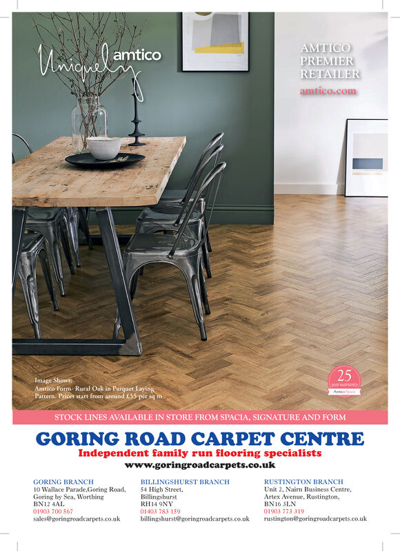 AMTICOPREMIERRETAILERamticoamtico.com25Image Shows:Amtico Form- Rural Oak in Parquet LayingPattern. Prices start from around E55 per sq m(rwurantySTOCK LINES AVAILABLE IN STORE FROM SPACIA, SIGNATURE AND FORMGORING ROAD CARPET CENTREIndependent family run flooring specialistswww.goringroadcarpets.co.ukRUSTINGTON BRANCHUnit 2, Nairn Business Centre,Artex Avenue, Rustington,BN16 3LNGORING BRANCHBILLINGSHURST BRANCH10 Wallace Parade,Goring Road,Goring by Sea, WorthingBN12 4AL54 High Street,BillingshurstRH14 9NY01903 700 56701403 783 15901903 773 319rustington@goringroadcarpets.co.uksales@goringroadecarpets.co.ukbillingshurst@goringroadcarpets.co.uk AMTICO PREMIER RETAILER amtico amtico.com 25 Image Shows: Amtico Form- Rural Oak in Parquet Laying Pattern. Prices start from around E55 per sq m (rwuranty STOCK LINES AVAILABLE IN STORE FROM SPACIA, SIGNATURE AND FORM GORING ROAD CARPET CENTRE Independent family run flooring specialists www.goringroadcarpets.co.uk RUSTINGTON BRANCH Unit 2, Nairn Business Centre, Artex Avenue, Rustington, BN16 3LN GORING BRANCH BILLINGSHURST BRANCH 10 Wallace Parade,Goring Road, Goring by Sea, Worthing BN12 4AL 54 High Street, Billingshurst RH14 9NY 01903 700 567 01403 783 159 01903 773 319 rustington@goringroadcarpets.co.uk sales@goringroadecarpets.co.uk billingshurst@goringroadcarpets.co.uk
