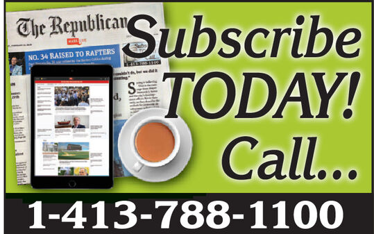 SubscribeTODAY!Call...The RepublicanNO. 34 RAISED TO RAFTERS1-413-788-1100 Subscribe TODAY! Call... The Republican NO. 34 RAISED TO RAFTERS 1-413-788-1100