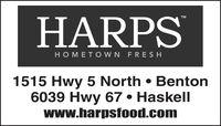 HARPSTMHOMET OWN FRESH1515 Hwy 5 North Benton6039 Hwy 67 Haskellwww.harpsfood.com HARPS TM HOMET OWN FRESH 1515 Hwy 5 North Benton 6039 Hwy 67 Haskell www.harpsfood.com