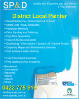 SP&DQuality and Expertise you can rely on5 Year WarrantySydney Painting and DecoratingDistrict Local Painter Residential home / Units (Interior & Exterior) Strata units / Body Corporate Wallpaper Removal Floor Sanding and Polishing High Rise Specialists Ease of Access specialists Scaffolding / Cherrypicker / Scissor Lift / Mobile Access Carpentry Repair and Maintenance Services High pressure water cleaning Fully Insured and Licensed Free quotes at your availability- Residential- Commercial- Industrial- Interior- Exterior- StrataFANTER AN0422 778 919HIAinfo@spandd.com.auwww.spandd.com.auMEMBERyou're in good nands SP&D Quality and Expertise you can rely on 5 Year Warranty Sydney Painting and Decorating District Local Painter  Residential home / Units (Interior & Exterior)  Strata units / Body Corporate  Wallpaper Removal  Floor Sanding and Polishing  High Rise Specialists  Ease of Access specialists  Scaffolding / Cherrypicker / Scissor Lift / Mobile Access  Carpentry Repair and Maintenance Services  High pressure water cleaning  Fully Insured and Licensed  Free quotes at your availability - Residential - Commercial - Industrial - Interior - Exterior - Strata FANTER AN 0422 778 919 HIA info@spandd.com.au www.spandd.com.au MEMBER you're in good nands