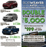 "BOBWEAVERAUTO844-242-2925 | 2174 W MARKET ST. POTTSVILLE, PA 17901LEASE FORDOUBLEOOONEW 2020 JEEPCHEROKEE LATITUDE PLUS$299 NONTHPERSTKI 120559YOUR TAX REFUND5,000FOR AS LOW ASNEW 2019 DODGE$17,495OFF MSRP WITH DEALER DISCOUNTS, REBATES AND MONEY DOWNJOURNEY SE THIRD ROWSTKE D19509OVER 50 VEHICLES IN STOCK FOR199PER MONTHOR LESS!RAMamazon.comgift cardUP TO$11,000NEW 2020 RAMSAVINGSOFF MSRPSUBMIT A FINANCE APPLICATION TO1500 BIG HORN QUADBOBWEAVERAUTO.COM/APPROVEDSTKE R20509PRESIDENTS' DAY=* EVENT *=AND RECEIVE A FREE $25 AMAZON GIFT CARD!VEHICLES SUBJECT TO AVALABLITY. SUBIECT TO CREDIT APPROVAL 2020 EEP CHEROKEE LATTUDE PLUS STOCKE I2OSS8. MSRP SI1386. LEASE FOR33 MONTHS AT S29 PER MONTH WITH $2.500 DOWN OR TRADE PLUS FIRST PAYMENT DUE AT SIONING. MIO-ATLANTIC DE/N/PA BONUS CASH S00.OS WEAVER AUTO WILL MATCH OP 1O S2500 DF MONEY DOWN WITN DEALER DISCOUNTS AND/OR MANUFACTURER REBATES ON A NEW VEHICLE TOTAL OS-COUNT VALUE OF S2.500. AVAILABLE MANUFACTURER REBATES MAY EXCEED THE TOTAL DISCOUNT VALUE VEICLE SALE WILL INCLUDE ALL ELIGIBLEMANUFACTURER REBATES AND INCENTIVES. PRE-OWNED VENICLE MATCH AMOUNT CAPPEDAT SS00F CONSUMER PROVIDES EQUNVALENT AMOUNT. SEE DEALERRETAIL CONSUMER CASH SLTSO. DEALER DISCOUNT S1.283. CONDITIONAL OFFERS: MILITARY PROGRAM SSO0. FIRST RESPONDER BONUS CONSUMER CASHSS00. 2019 DOOCE OURNEY SE STOCK DIS0. MSAP SZ7.140. DEALER DISCOUNT S745. MD-ATLANTIC RETAL. CONSUMER CASH S2.250.MO-ATLANTIC NON-PRME RETAL BONUS CASH S750. CCAP NON-PRIME RETAL BONUS SLS00. DRYSLER CAPITAL 2019 BONUS CASH S1,000.MO-ATLANTIC 2010 RETAIL BONUS CASH SI,000.2020 RAM 1500 G NORN OUAD CAB STOCKI R20508. MSP S4,115. RETAIL CONSUMER CASH S2.000.RETAL RONUS CASH S2.000. DEALER DISCOUNT S1.700. CONDITIONAL OFFERS: TRUCK OWNER CONOUEST RETAIL BONUS CASH S1.000. MIUTARYPROGRAM SSO0. FIRST RESPONDER BONUS CONSUMER CASH SSO0. OFFER ENDS 2/28/2020.FOR FULL DE TAILS. IN STOCK VEHICLES ONLY. ""SUBECT TO CREDIT APPROVAL. TERMS, AND CONDITIONS. SS.000 TOTAL CASH DOWN. TAX TAGS. AND DOG FEESNOT INCLUDED. 84 MONTH LOAN TERM. INTEREST RATE 4. SALE PRICE S19.558.72 OR LESS. INCLUDES NEW. USED, AND LOANER FLEET VEHICLES.**MUSTCOMPLETE A FINANCE APPLICATION ONLINE AT BOBWEAVERAUTO.COM/APPROVED PRIOR TOAPPOINTMENT. MUST PRESENT THIS CARD AT THE TIME OF ARRIVALONE AMAZON DIFT CARD PER ADORESS, PER FAMILY, PER YEAR, MUST BE PRESENT AT THE DEALERSHIP. OFFER EXPIRES 4/15/2020. MINMUM INCOME OF$1.00 PER MONTH AND EMPLOYED WITH A MINIMUM OF 3 MONTHS AT CURRENT EMPLOYER TO BE ELIGIBLEUP TO BOBWEAVER AUTO 844-242-2925 