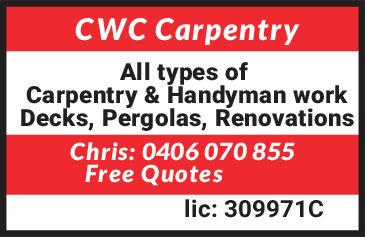 CWC CarpentryAll types ofCarpentry & Handyman workDecks, Pergolas, RenovationsChris: 0406 070 855Free Quoteslic: 309971C CWC Carpentry All types of Carpentry & Handyman work Decks, Pergolas, Renovations Chris: 0406 070 855 Free Quotes lic: 309971C