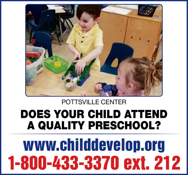 POTTSVILLE CENTERDOES YOUR CHILD ATTENDA QUALITY PRESCHOOL?WWw.childdevelop.org1-800-433-3370 ext. 212 POTTSVILLE CENTER DOES YOUR CHILD ATTEND A QUALITY PRESCHOOL? WWw.childdevelop.org 1-800-433-3370 ext. 212