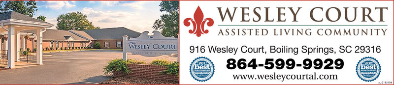 WESLEY COURTASSISTED LIVING COMMUNITYWESLEY COURT916 Wesley Court, Boiling Springs, SC 29316864-599-9929www.wesleycourtal.comd20102bestbest2180001 WESLEY COURT ASSISTED LIVING COMMUNITY WESLEY COURT 916 Wesley Court, Boiling Springs, SC 29316 864-599-9929 www.wesleycourtal.com d20102 best best 2180001