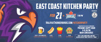 EAST COAST KITCHEN PARTYPRESENTED BYFEB21VS7:00 PMPESTHALIFAXTHUNDERBIRDS.COM/KITCHENPARTYPRESENTED BY THE HALIFAX THUNDERBIROSPREGAME HAPPY HOUR6-6:30 PMMAIN CONCOURSEKINGDONAIR$5.00KINI OF DONAR SND$5.00 - 14 0Z DOMESTICS$2.50$3.00FIRST 2,500 LOWER BOWL FANS WILLRECEIVE AN EAST COAST LIFESTYLE T-SHIRTBEISER, BUD LI ALEANDER KEHSALL STANDSALL STANDS EAST COAST KITCHEN PARTY PRESENTED BY FEB 21 VS 7:00 PM PEST HALIFAXTHUNDERBIRDS.COM/KITCHENPARTY PRESENTED BY THE HALIFAX THUNDERBIROS PREGAME HAPPY HOUR 6-6:30 PM MAIN CONCOURSE KING DONAIR $5.00 KINI OF DONAR SND $5.00 - 14 0Z DOMESTICS $2.50 $3.00 FIRST 2,500 LOWER BOWL FANS WILL RECEIVE AN EAST COAST LIFESTYLE T-SHIRT BEISER, BUD LI ALEANDER KEHS ALL STANDS ALL STANDS