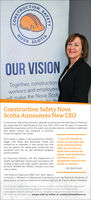 "CONSTAUCTIONNOVASCOTIAOUR VISIONTogether, constructionworkers and employerswill make the Nova Scotitn, theConstruction Safety NovaScotia Announces New CEOConstruction Safety Nova Scotia is pleased to announce that the board of directorshas appointed MJ MacDonald as the new CEO. With over 30 years of executiveleadership experience within the public and private sectors, workplace healthcareand safety culture has remained a commonthread throughout her career.MJ's career in safety in the construction industrybegan with Black and McDonald where sheworked as an engineer. It was during this timethat her passion for safety grew profoundly and""I am very excited toreturn to my roots andwork collaborativelywith our partners toremained with her as she delivered progressmake Nova Scotia theacross sectors.safest, most productive,innovative andAs Executive Director with the Department ofHealth and Wellness' Continuing Care branch, MJworked closely with other system partners suchas WCB, AWARE NS, NSGEU, Nurses Union andmany others.prosperous constructionsector in Canada.""- MJ MacDonaldMJ holds an Executive MBA from Saint Mary'sUniversity, a Bachelor of Mechanical Engineering from the Technical University ofNova Scotia, as well as a Diploma of Engineering from St. Francis Xavier University.Construction Safety Nova Scotia is an industry founded not-forprofit organizationcommitted to improving Occupational Health and Safety outcomes in theconstruction industry through training, research, engagement and mentorship.For training and resources please visit us online at constructionsafetyns.caSAFET CONSTAUCTION NOVA SCOTIA OUR VISION Together, construction workers and employers will make the Nova Scoti tn, the Construction Safety Nova Scotia Announces New CEO Construction Safety Nova Scotia is pleased to announce that the board of directors has appointed MJ MacDonald as the new CEO. With over 30 years of executive leadership experience within the public and private sectors, workplace healthcare and safety culture has remained a common thread throughout her career. MJ's career in safety in the construction industry began with Black and McDonald where she worked as an engineer. It was during this time that her passion for safety grew profoundly and ""I am very excited to return to my roots and work collaboratively with our partners to remained with her as she delivered progress make Nova Scotia the across sectors. safest, most productive, innovative and As Executive Director with the Department of Health and Wellness' Continuing Care branch, MJ worked closely with other system partners such as WCB, AWARE NS, NSGEU, Nurses Union and many others. prosperous construction sector in Canada."" - MJ MacDonald MJ holds an Executive MBA from Saint Mary's University, a Bachelor of Mechanical Engineering from the Technical University of Nova Scotia, as well as a Diploma of Engineering from St. Francis Xavier University. Construction Safety Nova Scotia is an industry founded not-forprofit organization committed to improving Occupational Health and Safety outcomes in the construction industry through training, research, engagement and mentorship. For training and resources please visit us online at constructionsafetyns.ca SAFET"