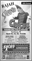 """58th AnnualRAJAHFIRINECIRCUSdeHAMBURG FIELD HOUSEHamburg, PAMarch 4th, 5th, 6th, 7th & 8thSHOW TIMESWED., THUR. & FRI.7:00 PMSAT. 10:00 AM, 3:00 PMand 7:30 PMSUN. 1:00 PM and 5:30 PMGENERALADMISSIONWED. $10.00 SPECIALTHUR. through SUN.ADULTS $15  CHILD $10(3 AND UNDER ARE FREE)$10FF ADMISSIONPottsville Republican HeraldOne coupon per person. Not valid with any other offer.Valid March Sth to March 8th, 2020. Not valid on Wednesday, March 4th, 2020.Ticket Order Form and Coupon are Available atwww.rajahshrine.orgOR CALL 610-562-7004 or 610-916-9000""""Proceeds benefit Rajah Shrine operations only. Not tax deductible.VISAWMEFIONNESS 58th Annual RAJAH FIRINE CIRCUS de HAMBURG FIELD HOUSE Hamburg, PA March 4th, 5th, 6th, 7th & 8th SHOW TIMES WED., THUR. & FRI. 7:00 PM SAT. 10:00 AM, 3:00 PM and 7:30 PM SUN. 1:00 PM and 5:30 PM GENERAL ADMISSION WED. $10.00 SPECIAL THUR. through SUN. ADULTS $15  CHILD $10 (3 AND UNDER ARE FREE) $10FF ADMISSION Pottsville Republican Herald One coupon per person. Not valid with any other offer. Valid March Sth to March 8th, 2020. Not valid on Wednesday, March 4th, 2020. Ticket Order Form and Coupon are Available at www.rajahshrine.org OR CALL 610-562-7004 or 610-916-9000 """"Proceeds benefit Rajah Shrine operations only. Not tax deductible. VISA WMEFION NESS"""