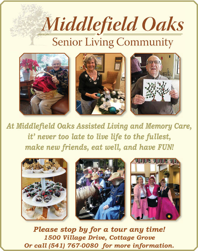 Middlefield OaksSenior Living CommunityAt Middlefield Oaks Assisted Living and Memory Care,it' never too late to live life to the fullest,make new friends, eat well, and have FUN!Please stop by for a tour any time!1500 Village Drive, Cottage GroveOr call (541) 767-0080 for more information. Middlefield Oaks Senior Living Community At Middlefield Oaks Assisted Living and Memory Care, it' never too late to live life to the fullest, make new friends, eat well, and have FUN! Please stop by for a tour any time! 1500 Village Drive, Cottage Grove Or call (541) 767-0080 for more information.