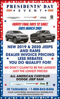 PRESIDENTS' DAY=* E VEN T *=DODG JeepCHRYSLERHURRY! FINAL DAYS TO SAVE!ENDS MARCH 2ND!NEW 2019 & 2020 JEEPSAND RAMSDEALER INVOICE PRICINGLESS REBATESYOU DO QUALIFY FOR!WE DON'T CLAIM TO BE THE LARGESTJUST THE LOWEST PRICES!ALL AMERICAN CHRYSLERDODGE JEEP RAMCHRYSLERDODGE JeepIN TAMAQUA 1-888-843-8406YOUR AUTHORIZED SNOWDOGG DISTRIBUTORwww.allamericanjeep.net PRESIDENTS' DAY =* E VEN T *= DODG Jeep CHRYSLER HURRY! FINAL DAYS TO SAVE! ENDS MARCH 2ND! NEW 2019 & 2020 JEEPS AND RAMS DEALER INVOICE PRICING LESS REBATES YOU DO QUALIFY FOR! WE DON'T CLAIM TO BE THE LARGEST JUST THE LOWEST PRICES! ALL AMERICAN CHRYSLER DODGE JEEP RAM CHRYSLER DODGE Jeep IN TAMAQUA 1-888-843-8406 YOUR AUTHORIZED SNOWDOGG DISTRIBUTOR www.allamericanjeep.net