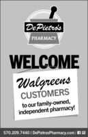 De Pietro'sPHARMACYWELCOMEWalgreensCUSTOMERSto our family-owned,independent pharmacy!570.209.7440 I DePietrosPharmacy.com A C De Pietro's PHARMACY WELCOME Walgreens CUSTOMERS to our family-owned, independent pharmacy! 570.209.7440 I DePietrosPharmacy.com A C