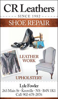 CR LeathersSINCE 1982SHOE REPAIRLEATHERWORKUPHOLSTERYLyle Fowler263 Main St · Kentville NS B4N 1K1Call: 902-678-2876 CR Leathers SINCE 1982 SHOE REPAIR LEATHER WORK UPHOLSTERY Lyle Fowler 263 Main St · Kentville NS B4N 1K1 Call: 902-678-2876