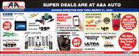 """SUPER DEALS ARE AT A&A AUTOAUTO STORESSAVINGS EFFECTIVE NOW THRU MARCH 31, 2020Teur Hemetewn Auts Parts Stere Slaca 19sEXIDE BATTERIESJOIN OUREMAIL LISTTODAY!A&A CLEANINGTECHNOLOGIESGET20% OFFBUCKET DEAL!Al automotive batteriesTurtleALL CLEANINGPRODUCTSYOU CAN FITINSIDEJUNIORMAINTAINERTextAAAUTOSTORESMOTHERSHemy Duty Bucket - 5 Galen S495EXIDEOFFPart Ma. 022 $2995to 22828 to get startedTea.Message and data rates may apply.ea.JEEP"""" LIFT KITSCOVERCRAFT. SEATCOVERSLIGHT TRUCK WHEEL AND TIRE SALEWe BeatCompetitor'sBuy 3 Get IFreePricing!American MICKEY THOMPSONRacingGrrHOAD PRODUCTS15%OFF ULTRAPart Na. ZONJ31N & ZONJ33NDickCEPEK2 Door & 4 Door$47995WHEEL COMPANYnnan/.TIRESWHEELSINSTALLATION AVAILABLE!""""IN-STORE ONLYPROMO CODE: FEB20*IN-STORE ONLYTo place your order online and find all store location information, visit www.aaautostores.comCopyright e2. A rights reserved. Al text, graphics, pictures, logos, and the selection and arvangement thereof is the exclusive property of the Publisher or its content Supplier. No portion of this add, induding images, may be reproduced in any forn without prior written consent of the Publishec Valid thru March 31steuum SUPER DEALS ARE AT A&A AUTO AUTO STORES SAVINGS EFFECTIVE NOW THRU MARCH 31, 2020 Teur Hemetewn Auts Parts Stere Slaca 19s EXIDE BATTERIES JOIN OUR EMAIL LIST TODAY! A&A CLEANING TECHNOLOGIES GET 20% OFF BUCKET DEAL! Al automotive batteries Turtle ALL CLEANING PRODUCTS YOU CAN FIT INSIDE JUNIOR MAINTAINER Text AAAUTOSTORES MOTHERS Hemy Duty Bucket - 5 Galen S495 EXIDE OFF Part Ma. 022 $2995 to 22828 to get started Tea. Message and data rates may apply. ea. JEEP"""" LIFT KITS COVERCRAFT. SEAT COVERS LIGHT TRUCK WHEEL AND TIRE SALE We Beat Competitor's Buy 3 Get I Free Pricing! American MICKEY THOMPSON Racing GrrHOAD PRODUCTS 15% OFF ULTRA Part Na. ZONJ31N & ZONJ33N Dick CEPEK 2 Door & 4 Door $47995 WHEEL COMPANY nnan/. TIRESWHEELS INSTALLATION AVAILABLE! """"IN-STORE ONLY PROMO CODE: FEB20 *IN-STORE ONLY To place your order onl"""