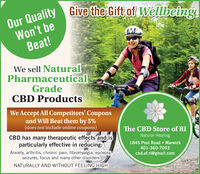 Giye the Gift of WellbeingOur QualityWon't beBeat!We sell NaturalPharmaceuticalGradeCBD ProductsWe Accept All Competitors' Couponsand Will Beat them by 5%(does not include online coupons)The CBD Store of RICBD has many therapeutic effects and isparticularly effective in reducing:Anxiety, arthritis, chronic pain, fibromyalgia, epilepsy,seizures, focus and many other disordersNATURALLY AND WITHOUT FEELING HIGHNatural Healing1845 Post Road Warwick401-360-7093cbd.of.ri@gmail.com Giye the Gift of Wellbeing Our Quality Won't be Beat! We sell Natural Pharmaceutical Grade CBD Products We Accept All Competitors' Coupons and Will Beat them by 5% (does not include online coupons) The CBD Store of RI CBD has many therapeutic effects and is particularly effective in reducing: Anxiety, arthritis, chronic pain, fibromyalgia, epilepsy, seizures, focus and many other disorders NATURALLY AND WITHOUT FEELING HIGH Natural Healing 1845 Post Road Warwick 401-360-7093 cbd.of.ri@gmail.com
