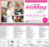 Plan your dream wedding all in one day!inNEWPORTwe- Formerly the Newport Bridal Show - SHOWPresented byNEWPORT wedding MAGAZINESunday, March 1, 202011 a.m.-3 p.m. at Rosecliff & OceanCliff in Newport, RINewportWeddingShow.comO eNewportWedding #NewportWeddingShowOver$10,000 ingiveaways!2 FASHION SHOWS | ENTERTAINMENT | GIVEAWAYS FREE PARKING & TRANSPORTATION BETWEEN VENUESFEATURING TOP WEDDING PROFESSIONALS INCLUDING:Aldo's House of FormalsA Mano Pizza + GelatoArpeggio Wedding EntertainmentArtistic Wedding FilmsAruba TourismAspire DermatologyAudrain Automobile MuseumAvalon Medical SpaBeautifully UnafraidBethany O PhotographyBlackstone CaterersBlueflash PhotographyBrenton Hotel - White Horse TavernCherryhill FlowersD'Paulo Designs -N- LinensE. Jane PhotographyEllie's BakeryEmbrace Home LoansEntertainment SpecialistsExceptional Wedding DJ'sFly Me to TravelFort Adams & Eisenhower HouseFrozen in Time PhotographyGourmet-Galley With Off the VineGreg Lewis PhotographyGurney's Newport Resort & Marina Harbor LightsHead Over Heels Bridal Boutique Hilltop InnHotel VikingInfusion Boutique with Calma SalonInternational Tennis Hall Of FameJ.H. Breakell & Co.Jamestown Newport FerryJason & Co.Jennifer Neves PhotographyLa Forge Casino RestaurantLoren HopeLuca MusicLucky Dog ResortsLuke Renchan EntertainmentMainstay HotelMakeup by JennaMiddletown Hotel GroupMike Picard Motion PicturesMirbeau Inn & SpaNew York Lace CoutureNewport Blues CafeNewport Chowder CompanyNewport Craft Brewery & DistilleryNewport VineyardsNicole Gesmondi PhotographyNonantum ResortPerceptions PhotographyPiper Brown PhotographyPranzi Tents & EventsRI Wedding GroupRockstar LimoRussell Morin CateringSabrina Scolari PhotographySaltwater/Newport Harbor HotelSara Zarella PhotographyShaded Soul BandStefy Hilmer PhotographyThe BohlinThe Cocktail GuruVacation NewportViking ToursWatch Hill Catering presentsThe Mobile PubWhiting PhotographyWingate's Cake DesignWinnie CoutureGrand Prize SponsorsCocktail SponsorsEntertainment SponsorFashion Show SponsorsParticipating SponsorWeddingRental Sponsorbre.ALDO'SAvalenPangiJASON G CO.medical spaWATCH HILLHOUSE OF FORMALSLUKE RENCHAN ENTERTANMENTPRESENTSINFUSION* Head Over Heels BOUTIQUEJewelry SponsorTransportation byTHE COCKTAILWelcome Bag Sponsorx GURUIDAL SOUIQUEVIKING TOURSembraceAUTORORILE WESEUMof NewportLOREN HOPEhome loans Plan your dream wedding all in one day! in NEWPORT we - Formerly the Newport Bridal Show - SHOW Presented by NEWPORT wedding MAGAZINE Sunday, March 1, 2020 11 a.m.-3 p.m. at Rosecliff & OceanCliff in Newport, RI NewportWeddingShow.com O eNewportWedding #NewportWeddingShow Over $10,000 in giveaways! 2 FASHION SHOWS | ENTERTAINMENT | GIVEAWAYS FREE PARKING & TRANSPORTATION BETWEEN VENUES FEATURING TOP WEDDING PROFESSIONALS INCLUDING: Aldo's House of Formals A Mano Pizza + Gelato Arpeggio Wedding Entertainment Artistic Wedding Films Aruba Tourism Aspire Dermatology Audrain Automobile Museum Avalon Medical Spa Beautifully Unafraid Bethany O Photography Blackstone Caterers Blueflash Photography Brenton Hotel - White Horse Tavern Cherryhill Flowers D'Paulo Designs -N- Linens E. Jane Photography Ellie's Bakery Embrace Home Loans Entertainment Specialists Exceptional Wedding DJ's Fly Me to Travel Fort Adams & Eisenhower House Frozen in Time Photography Gourmet-Galley With Off the Vine Greg Lewis Photography Gurney's Newport Resort & Marina Harbor Lights Head Over Heels Bridal Boutique Hilltop Inn Hotel Viking Infusion Boutique with Calma Salon International Tennis Hall Of Fame J.H. Breakell & Co. Jamestown Newport Ferry Jason & Co. Jennifer Neves Photography La Forge Casino Restaurant Loren Hope Luca Music Lucky Dog Resorts Luke Renchan Entertainment Mainstay Hotel Makeup by Jenna Middletown Hotel Group Mike Picard Motion Pictures Mirbeau Inn & Spa New York Lace Couture Newport Blues Cafe Newport Chowder Company Newport Craft Brewery & Distillery Newport Vineyards Nicole Gesmondi Photography Nonantum Resort Perceptions Photography Piper Brown Photography Pranzi Tents & Events RI Wedding Group Rockstar Limo Russell Morin Catering Sabrina Scolari Photography Saltwater/Newport Harbor Hotel Sara Zarella Photography Shaded Soul Band Stefy Hilmer Photography The Bohlin The Cocktail Guru Vacation Newport Viking Tours Watch Hill Catering presents The Mobile Pub Whiting Photography Wingate's Cake Design Winnie Couture Grand Prize Sponsors Cocktail Sponsors Entertainment Sponsor Fashion Show Sponsors Participating Sponsor Wedding Rental Sponsor bre. ALDO'S Avalen Pangi JASON G CO. medical spa WATCH HILL HOUSE OF FORMALS LUKE RENCHAN ENTERTANMENT PRESENTS INFUSION * Head Over Heels BOUTIQUE Jewelry Sponsor Transportation by THE COCKTAIL Welcome Bag Sponsor x GURU IDAL SOUIQUE VIKING TOURS embrace AUTORORILE WESEUM of Newport LOREN HOPE home loans