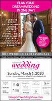 PLAN YOURDREAMWEDDINGINONE DAY!FLORÍSTSDECORENTERTAINMENTGOWNSJEWELERYSALONSFORMAL WEARCAKES & SWEETSICATERERSREGISTERNOWCOCKTAILSPHOTOGRAPHERS& MORE!For a chanceto win dozensof fabulousdoor prizes.80+ WEDDING PROFESSIONALSPLUS: Fashion Shows Entertainment  Giveaways & MorewgNEWPORT- Formerly the Newport Bridal Show - SHOWSunday, March 1, 202011 a.m. - 3 p.m. at Rosecliff & OceanCliff in Newport, RIFree transportation between venuesCackl nP ing oALDO'SOnt or esbre.AvalenJASON CO.TiempeinyDRAHead Over HeulsVIKING TOURSJlryTE COCKTAILx GURUWing RelNJUSONBOUTIQLEombraceLOREN HOPENewportWeddingShow.com401.380.2313 0 00 @newportwedding #newportweddingshow PLAN YOUR DREAMWEDDING INONE DAY! FLORÍSTS DECOR ENTERTAINMENT GOWNS JEWELERY SALONS FORMAL WEAR CAKES & SWEETS ICATERERS REGISTER NOW COCKTAILS PHOTOGRAPHERS & MORE! For a chance to win dozens of fabulous door prizes. 80+ WEDDING PROFESSIONALS PLUS: Fashion Shows Entertainment  Giveaways & More wg NEWPORT - Formerly the Newport Bridal Show - SHOW Sunday, March 1, 2020 11 a.m. - 3 p.m. at Rosecliff & OceanCliff in Newport, RI Free transportation between venues Cackl n P ing o ALDO'S Ont or es bre. Avalen JASON CO. Tiempeiny DRA Head Over Heuls VIKING TOURS Jlry TE COCKTAIL x GURU Wing Rel NJUSON BOUTIQLE ombrace LOREN HOPE NewportWeddingShow.com 401.380.2313 0 00 @newportwedding #newportweddingshow