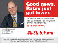 Goodnews.Rates justgot lower.I'm excited to announce auto insurancerates just went down. I can help you findcoverage that works for you.LET'S TALK TODAY.Dominic J. Agostini, Agent409 S Union StreetSpencerport, NY 14559Bus: 585-352-0004State FarmTMState Farm Mutual Automobile Insurance Company, State Farm Indemnity Company, Bloomington, ILState Farm County Mutual Insurance Company of Texas, Richardson, TX1901155 Good news. Rates just got lower. I'm excited to announce auto insurance rates just went down. I can help you find coverage that works for you. LET'S TALK TODAY. Dominic J. Agostini, Agent 409 S Union Street Spencerport, NY 14559 Bus: 585-352-0004 State Farm TM State Farm Mutual Automobile Insurance Company, State Farm Indemnity Company, Bloomington, IL State Farm County Mutual Insurance Company of Texas, Richardson, TX 1901155