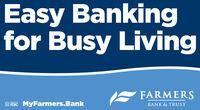 Easy Bankingfor Busy LivingFARMERSMyFarmers.BankMemberFDICBANK & TRUST Easy Banking for Busy Living FARMERS MyFarmers.Bank Member FDIC BANK & TRUST