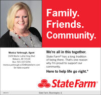 Family.Friends.Community.Monica Yarbrough, AgentWe're all in this together.1609 Martin Luther King BlvdState Farm® has a long traditionof being there. That's one reasonwhy I'm proud to support ourcommunity.Malvern, AR 72104Bus: 501-337-5256monica.yarbrough.w33t@statefarm.comSe habla españolHere to help life go right.State Farm1801073State Farm, Bloomington, IL Family. Friends. Community. Monica Yarbrough, Agent We're all in this together. 1609 Martin Luther King Blvd State Farm® has a long tradition of being there. That's one reason why I'm proud to support our community. Malvern, AR 72104 Bus: 501-337-5256 monica.yarbrough.w33t@statefarm.com Se habla español Here to help life go right. State Farm 1801073 State Farm, Bloomington, IL