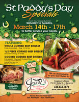 St Paddy's DaySpecialsFrom Your Local ButcherSaturday to Tuesday,March 14th - 17thto better service your needs.FEATURING:WHOLE CORNED BEEF BRISKETFresh, Uncooked  Avg. 12-14 Ibs1/2 PIECE CORNED BEEF BRISKETUncooked  Avg. 7-10 IbsCOOKED CORNED BEEF DINNERCompletely Prepared Cooked MealCabbage, Carrots & PotatoPick Up, Heat And Eat.Feeds 4-5 PeopleORDEREARLYLimitedDinnersAvailableWe do Homemadeso you don't have to!Coser'sPREMM OUALITY MEATSEST. 19S.Engstrom's Plaza716 W. State St.  GenevaTry our freshcorned beefsandwich!(Entrance on 7th St.)Elegante Meats& Deli630-262-1878www.josefsmeats.comGeneya, ILHours: Tues.-Fri. 9am-6pmSat. 9am-5pm Sun. 10am-2pm St Paddy's Day Specials From Your Local Butcher Saturday to Tuesday, March 14th - 17th to better service your needs. FEATURING: WHOLE CORNED BEEF BRISKET Fresh, Uncooked  Avg. 12-14 Ibs 1/2 PIECE CORNED BEEF BRISKET Uncooked  Avg. 7-10 Ibs COOKED CORNED BEEF DINNER Completely Prepared Cooked Meal Cabbage, Carrots & Potato Pick Up, Heat And Eat. Feeds 4-5 People ORDER EARLY Limited Dinners Available We do Homemade so you don't have to! Coser's PREMM OUALITY MEATS EST. 19 S. Engstrom's Plaza 716 W. State St.  Geneva Try our fresh corned beef sandwich! (Entrance on 7th St.) Elegante Meats & Deli 630-262-1878 www.josefsmeats.com Geneya, IL Hours: Tues.-Fri. 9am-6pm Sat. 9am-5pm  Sun. 10am-2pm