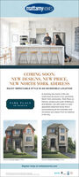 mattamyHOMESCOMING SOON:NEW DESIGNS, NEW PRICE,NEW NORTH YORK ADDRESSENJOY IMPECCABLE STYLE IN AN INCREDIBLE LOCATIONA stunning new home in the citycould soon be yours in our upcomingNorth York community-Park Place onPatricia, located just south of Bathurstand Steeles. Live with style in a well-appointed detached home that issurrounded by all the amenities andrecreation you expect from an addressin the city.PARK PLACE- ON PATRICIADrate. Cry ata, Re at e t,Register today at mattamyhomes.com000 mattamyHOMES COMING SOON: NEW DESIGNS, NEW PRICE, NEW NORTH YORK ADDRESS ENJOY IMPECCABLE STYLE IN AN INCREDIBLE LOCATION A stunning new home in the city could soon be yours in our upcoming North York community-Park Place on Patricia, located just south of Bathurst and Steeles. Live with style in a well- appointed detached home that is surrounded by all the amenities and recreation you expect from an address in the city. PARK PLACE - ON PATRICIA Drate. Cry ata, R e at e t, Register today at mattamyhomes.com 000
