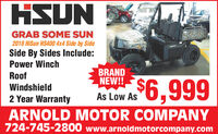 HSUNGRAB SOME SUN2018 HiSun HS400 4x4 Side by SideSide By Sides Include:Power WinchBRANDNEW!!Roof$6,999Windshield2 Year WarrantyAs Low AsARNOLD MOTOR COMPANY724-745-2800 www.arnoldmotorcompany.com HSUN GRAB SOME SUN 2018 HiSun HS400 4x4 Side by Side Side By Sides Include: Power Winch BRAND NEW!! Roof $6,999 Windshield 2 Year Warranty As Low As ARNOLD MOTOR COMPANY 724-745-2800 www.arnoldmotorcompany.com