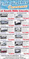 """Cold WeatherClearanceat South Hills Lincoln2016 LINCOLN MKX AWD """"PREMIERE""""2017 LINCOLN MKZ SEDAN94483A, Ingot Silver, HeatedSeats, Rear Camera, RemoteStart, Dual Auto Climate,Reverse Sense, One Owner,Mint, 24.000 Mes Warrantyup to 100,000 MilesP92790, Ingot Siver, 20EcoBoost, Heated Seats,Rear Camera, Remote StartSYNCI, Dual Auto Cimate.22.000 Mles. Warranty UpTo 100.000 MiesSale Priced $23,993 Sale Priced$19,9972017 LINCOLN MKX AWD""""PREMIERE""""2015 LINCOLN MKC AWD """"SELECT""""aP9247A Ingot SilvetAWD, Heated LeatherCimate Package, RemoneStart, Reverse Sense.SYNC, 1Ownet45,000 MlesPo0420, Magnetic Gray, V6,Heated Seats, Rear Camera,Remote Start, SYNC3, Auto Cimate,One Owner, 22.000 Miles, Wamantyto 100.000 MiesCERTIFIED$17,983 Sale Priced$25,967Sale Priced2017 JEEP CHEROKEE AWD """"LIMITED""""2014 FORD F-150 """"XLT"""" 4WD SUPER CREWSP9282A. Granite Crystal,V6, AWD. PanoremicRoot, Navigation CimatePackage. Ambient LightingUconnect. 1Owner,S0,000 Miles.P2000, Onford White, 3.5Ecoboost, Rear Camera, MaxTow Pack, Reverse Sense,Chrome Steps, ConveniencePackage, XTR Pack, Talgn StepBedinec 61000 Mles, Top Notch$17,963 Sale Priced $22,986Sale Priced2014 TOYOTA TUNDRA DOUBLE CAB 4WD """"LIMITED""""2017 LINCOLN MKC AWD """"PREMIERE""""P9253A Siver Sky, 5.7 v8.Heated Leather, Navigation,Bedinet, Running Boards, AutoCimate, New Front Back Brakes& Ronors, Spotiess Thru-Out. KBB.$32.000P92830, Siver Lue.Remote Start, RearComera, Auto Climate.SYNCI, Heated Seats.100.000 Mile Warranty,28.000 Mies$27,993 Sale Priced$19,999Sale Priced2017 FORD ESCAPE """"SE""""2016 TOYOTA HIGHLANDER 4WD """"LIMITED""""PO0250. Orford White, Stonec8onA, Bizzaed PearlV6, Moonvoot NavigationHeated & Cooled LeatherAuto Cimate, 1Coth. 15 Ecoboost, RearCamera, 10 Way PowerseatSYNC, Privacy Glass. Auto Start& Stop. """"Not A Previous Rental"""".Local Ownes MirtCondition, 20000 Mies8700 Miles.$16,353 Sale Priced$28,977Sale Priced2015 LINCOLN MKZ AWD """"RESERVE""""2005 MERCEDES BENZ CLK320 CONVERTIBLEP9289A, Ruby Red, 20EcoBoost, Moonoot Navigation.Rear Camera,"""
