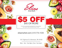 Elismarket$5 OFF$45 OR MORECannot be combined with any other offer. Limit one couponper customer. Valid 2/23/2020 through 3/7/2020eliasmarket.com | 610-776-1030101 Tilghman St. Allentown, PA 18102Mon - Sat : 7am-8pm | Sun: 7am-6pm Elis market $5 OFF $45 OR MORE Cannot be combined with any other offer. Limit one coupon per customer. Valid 2/23/2020 through 3/7/2020 eliasmarket.com | 610-776-1030 101 Tilghman St. Allentown, PA 18102 Mon - Sat : 7am-8pm | Sun: 7am-6pm