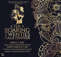 SAGE PRESENTS THEIR 8 TH ANNUALENCHANTED EVENING GALA &FUNDRAISER:THEROARINGTWENTIESGALA DINNERMARCH 7, 2020WENATCHEE CONVENTION CENTEREVENT STARTS AT 5 PMTICKETS CAN BE PURCHASED ON OURWEBSITE: WwW.FINDSAFETY.ORG SAGE PRESENTS THEIR 8 TH ANNUAL ENCHANTED EVENING GALA & FUNDRAISER: THE ROARING TWENTIES GALA DINNER MARCH 7, 2020 WENATCHEE CONVENTION CENTER EVENT STARTS AT 5 PM TICKETS CAN BE PURCHASED ON OUR WEBSITE: WwW.FINDSAFETY.ORG