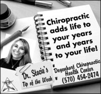 DIA INKChiropracticadds life toyour yearsand yearsto your life!Dr, Stacie'sTip of the Week vDegenhart ChiropracticHealth Center(570) 454-2474 DIA INK Chiropractic adds life to your years and years to your life! Dr, Stacie's Tip of the Week v Degenhart Chiropractic Health Center (570) 454-2474