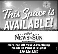 This Space isAVAILABLE!SAN PE DRO VA LLEYNEWS SUNWink Conit peSAHIA TVDOT SAIN TV907Here For All Your AdvertisingNeeds in Print & Digital520.586.338282194 This Space is AVAILABLE! SAN PE DRO VA LLEY NEWS SUN Wink Conit pe SAHIA TVDOT SAIN TV907 Here For All Your Advertising Needs in Print & Digital 520.586.3382 82194