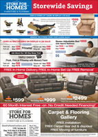 "STORE FORHOMES Storewide SavingsFURNITURE & FLOORINGOVER 20 POWER LIFT CHAIRS ON DISPLAY & ON SALE!Experience a unique patented postioning technology that will $599move your body smoothly into infinite positions with the helpPowerLiftChairof our exclusive AutoDrivehand control. From apersonalized TV watchingposition to the comfortZeroGravityPosionof zero gravity, ourStellarComfort CollectionDendelnturgis more than a lit chaitREMOVE THE STRESS FROM YOUR ACHING BACK!OVER 40 MATTRESSES ON DISPLAY & ON SALE!RESTONICQueen Adjustable Bed $999with Hybrid MattressTwin $699  Full $899Queen set Now 299Now 289 Pillowtop King set Now 549Full setKing $1399RESTONICAsk About Our 120 Day Sleep Trial!CAFTED.TRIPLE CHOICE!NOWAPlush, Firm or Pillowtop with Memory FoamTwin set Now 349Full set Now 479Queen set Now $499King set Now $699Improve Your Health.Enjoy the Benefits of an Adjustable Bed!RESTONICFREE In-Home Delivery FREE In-Home Set-Up FREE RemovalGENUINELEATHERPOWER $2499POWERReclinerPOWERReclining SofaRoom Group$599$999Includes Power Reclining Sota, Power Reclining Loveseat & Recliner60 Month Interest Free -or- No Credit Needed Financing!""STORE FOR.MESCarpet & FlooringGalleryFURNITURE & FLOORINGFREE InstallationStoreForHomeFurniture.comMon & Thurs9:30am - 8:00pmTues, Wed & FriFREE Carpet tear out & disposalFREE Moving of furniture1701 1st Ave W,Hwy 14 & Hwy 6 in NewtonPhone: (641) 792-2240Toll Free: (877) 400-67559:30am - 5:30pmSaturday9:00am - 5:00pmClosed Sundayalapical and picsn a STORE FOR HOMES Storewide Savings FURNITURE & FLOORING OVER 20 POWER LIFT CHAIRS ON DISPLAY & ON SALE! Experience a unique patented postioning technology that will $599 move your body smoothly into infinite positions with the help Power Lift Chair of our exclusive AutoDrive hand control. From a personalized TV watching position to the comfort Zero Gravity Posion of zero gravity, our StellarComfort Collection Dendelnturg is more than a lit chait REMOVE THE STRESS FROM YOUR ACHING BACK! OVER 40 MATTRESSES ON DISPLAY & ON SALE! RESTONIC Queen Adjustable Bed $999 with Hybrid Mattress Twin $699  Full $899 Queen set Now 299 Now 289 Pillowtop King set Now 549 Full set King $1399 RESTONIC Ask About Our 120 Day Sleep Trial! CAFTED. TRIPLE CHOICE! NOWA Plush, Firm or Pillowtop with Memory Foam Twin set Now 349 Full set Now 479 Queen set Now $499 King set Now $699 Improve Your Health. Enjoy the Benefits of an Adjustable Bed! RESTONIC FREE In-Home Delivery FREE In-Home Set-Up FREE Removal GENUINE LEATHER POWER $2499 POWER Recliner POWER Reclining Sofa Room Group $599 $999 Includes Power Reclining Sota, Power Reclining Loveseat & Recliner 60 Month Interest Free -or- No Credit Needed Financing!"" STORE FOR. MES Carpet & Flooring Gallery FURNITURE & FLOORING FREE Installation StoreForHomeFurniture.com Mon & Thurs 9:30am - 8:00pm Tues, Wed & Fri FREE Carpet tear out & disposal FREE Moving of furniture 1701 1st Ave W, Hwy 14 & Hwy 6 in Newton Phone: (641) 792-2240 Toll Free: (877) 400-6755 9:30am - 5:30pm Saturday 9:00am - 5:00pm Closed Sunday ala pical and picsn a"