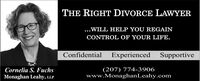 THE RIGHT DIVORCE LAWYER...WILL HELP YOU REGAINCONTROL OF YOUR LIFE.ConfidentialExperienced Supportive(207) 774-3906www.MonaghanLeahy.comCornelia S. FuchsMonaghan Leahy, LLP THE RIGHT DIVORCE LAWYER ...WILL HELP YOU REGAIN CONTROL OF YOUR LIFE. Confidential Experienced Supportive (207) 774-3906 www.MonaghanLeahy.com Cornelia S. Fuchs Monaghan Leahy, LLP