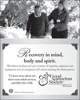 Recovery in mind,body and spirit.We believe healing isn't just a matter of expertise, regimens andequipment, but of compassion. It's about treating the wholeperson.GoodSamaritanSocietyTo learn more about ourshort-term rehab services,call (507) 831-1788.WINDOMAll faiths or beliefs are welcome.OPrORtu Recovery in mind, body and spirit. We believe healing isn't just a matter of expertise, regimens and equipment, but of compassion. It's about treating the whole person. Good Samaritan Society To learn more about our short-term rehab services, call (507) 831-1788. WINDOM All faiths or beliefs are welcome. OPrORtu