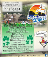 "Located 1.4 miles WEST ofCR #66 on CR #L6 atthe Cross Lake Rush Lake Channel218 692.3454GASSt. Patrickes DayFriday and Saturday$3 Green Coors Light Tap$19 Bucket of Saint Archer Gold$4 White Claws$6 1/2 Corned Beef& Hash (9am-ipm)$8 Reuben Sandwich(IIam-5pm)(""Feeling Lucky?"")Events include:Friday & Saturday: Bonfire all day & night!Friday: DJ Blackhouse @ 8pmSaturday: The Mark Peterson Band @ 8pmMon-Thurs 4pm-Close  Fri-Sun 9am-Close Located 1.4 miles WEST of CR #66 on CR #L6 at the Cross Lake Rush Lake Channel 218 692.3454 GAS St. Patrickes Day Friday and Saturday $3 Green Coors Light Tap $19 Bucket of Saint Archer Gold $4 White Claws $6 1/2 Corned Beef & Hash (9am-ipm) $8 Reuben Sandwich (IIam-5pm) (""Feeling Lucky?"") Events include: Friday & Saturday: Bonfire all day & night! Friday: DJ Blackhouse @ 8pm Saturday: The Mark Peterson Band @ 8pm Mon-Thurs 4pm-Close  Fri-Sun 9am-Close"