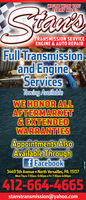 iSamWEIRE WITH YOUEVERY MILE!TRANSMISSION SERVICEENGINE & AUTO REPAIRFull Transmissionand EngineServicesTowing AvailableWE HONOR ALLAFTERMARKET& EXTENDEDWARRANTIESAppointments AlsoAvailable Throughf Facebook3449 5th Avenue  North Versailles, PA 15137Mon-Thurs 7:30am -5:00pm  Fri 7:30pm-4:00pm412-664-4665stanstransmission@yahoo.com iSam WEIRE WITH YOU EVERY MILE! TRANSMISSION SERVICE ENGINE & AUTO REPAIR Full Transmission and Engine Services Towing Available WE HONOR ALL AFTERMARKET & EXTENDED WARRANTIES Appointments Also Available Through f Facebook 3449 5th Avenue  North Versailles, PA 15137 Mon-Thurs 7:30am -5:00pm  Fri 7:30pm-4:00pm 412-664-4665 stanstransmission@yahoo.com