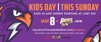 KIDS DAY I THIS SUNDAYKIDS 14 AND UNDER STARTING AT JUST $10MAR H vs HAHAITS 300 PMHALIFAXTHUNDERBIRDS.COM/KIDSDAYINFLATABLES | FACE PAINTERS | BOUNCE HOUSES | AND MOREglow M.R Freeman'sGETTHEER KIDS DAY I THIS SUNDAY KIDS 14 AND UNDER STARTING AT JUST $10 MAR H vs HAHAITS 300 PM HALIFAXTHUNDERBIRDS.COM/KIDSDAY INFLATABLES | FACE PAINTERS | BOUNCE HOUSES | AND MORE glow M. R Freeman's GET THEER