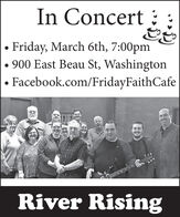 In Concert :Friday, March 6th, 7:00pm900 East Beau St, WashingtonFacebook.com/FridayFaithCafeRiver Rising In Concert : Friday, March 6th, 7:00pm 900 East Beau St, Washington Facebook.com/FridayFaithCafe River Rising