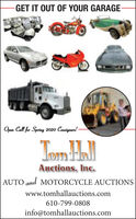 GET IT OUT OF YOUR GARAGEOpen Call for Spring 2020 Consignars!TomHLJAuctions, Inc.AUTO and MOTORCYCLE AUCTIONSwww.tomhallauctions.com610-799-0808info@tomhallauctions.com GET IT OUT OF YOUR GARAGE Open Call for Spring 2020 Consignars! TomHLJ Auctions, Inc. AUTO and MOTORCYCLE AUCTIONS www.tomhallauctions.com 610-799-0808 info@tomhallauctions.com